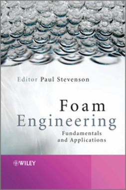 Stevenson, Paul - Foam Engineering: Fundamentals and Applications, ebook