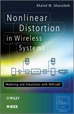 Gharaibeh, Khaled M. - Nonlinear Distortion in Wireless Systems: Modeling and Simulation with MATLAB, ebook