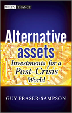 Fraser-Sampson, Guy - Alternative Assets: Investments for a Post-Crisis World, ebook