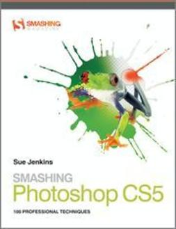 Jenkins, Sue - Smashing Photoshop CS5: 100 Professional Techniques, e-kirja