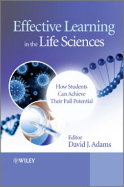 Adams, David - Effective Learning in the Life Sciences: How Students Can Achieve Their Full Potential, ebook