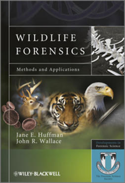 Huffman, Jane E. - Wildlife Forensics: Methods and Applications, ebook