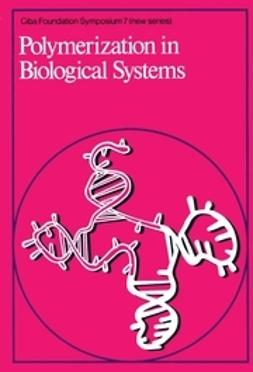 - Polymerzation in Biological Systems, ebook