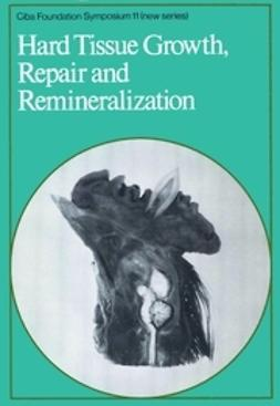 Elliott, Katherine - Hard Tissue Growth, Repair and Remineralization, ebook
