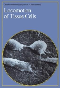 FitzSimons, David W. - Locomotion of Tissue Cells, ebook