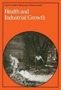 Elliott, Katherine - Health and Industrial Growth, e-kirja