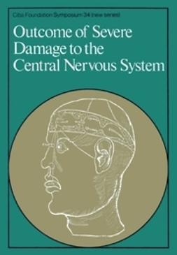 FitzSimons, David W. - Outcome of Severe Damage to the Central Nervous System, ebook