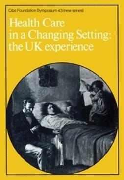 - Health Care in a Changing Setting: The UK Experience, ebook