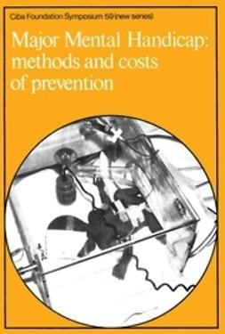 - Major Mental Handicap: Methods and Costs of Prevention, ebook