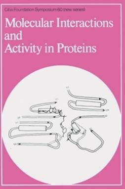 FitzSimons, David W. - Molecular Interactions and Activity in Proteins, e-kirja