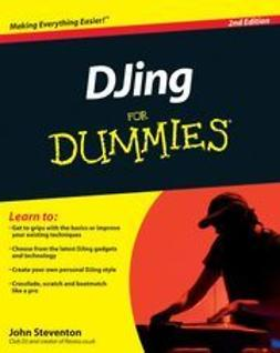 Steventon, John - DJing For Dummies<sup>®</sup>, ebook