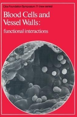O'Connor, Maeve - Blood Cells and Vessel Walls: Functional Interactions, e-kirja