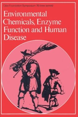 Evered, David - Environmental Chemicals, Enzyme Function and Human Disease, e-kirja