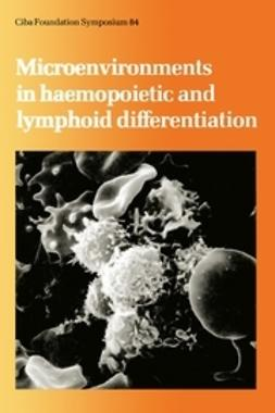 - Microenvironments in Haemopoietic and Lymphoid Differentiation, ebook