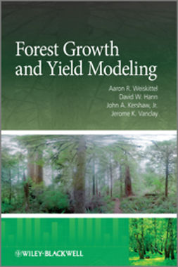 Weiskittel, Aaron R. - Forest Growth and Yield Modeling, ebook