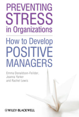 Donaldson-Feilder, Emma - Preventing Stress in Organizations: How to Develop Positive Managers, ebook