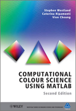 Westland, Stephen - Computational Colour Science Using MATLAB, ebook