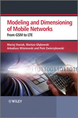 Glabowski, Mariusz - Modeling and Dimensioning of Mobile Wireless Networks: From GSM to LTE, ebook