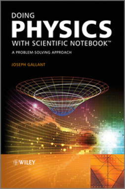 Gallant, Joseph - Doing Physics with Scientific Notebook: A Problem Solving Approach, ebook