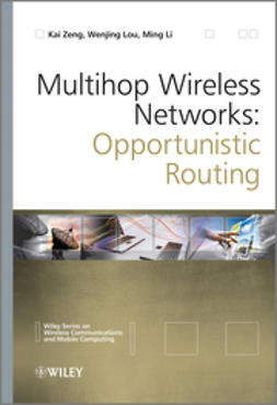 Zeng, Kai - Multihop Wireless Networks: Opportunistic Routing, ebook