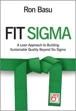 Basu, Ron - Fit Sigma: A Lean Approach to Building Sustainable Quality Beyond Six Sigma, e-kirja