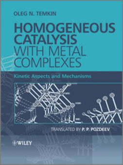 Temkin, Oleg N. - Homogeneous Catalysis with Metal Complexes: Kinetic Aspects and Mechanisms, ebook