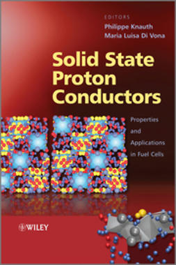 Knauth, Philippe - Solid State Proton Conductors: Properties and Applications in Fuel Cells, ebook