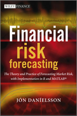 Danielsson, Jon - Financial Risk Forecasting: The Theory and Practice of Forecasting Market Risk with Implementation in R and Matlab, e-kirja