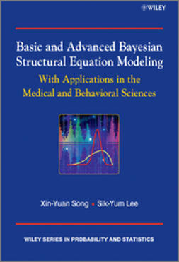 Lee, Sik-Yum - Basic and Advanced Bayesian Structural Equation Modeling: With Applications in the Medical and Behavioral Sciences, e-bok