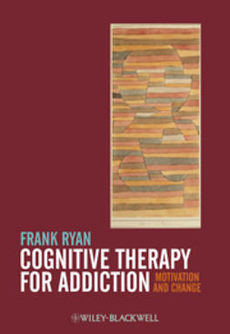 Ryan, Frank - Cognitive Therapy for Addiction: Motivation and Change, ebook