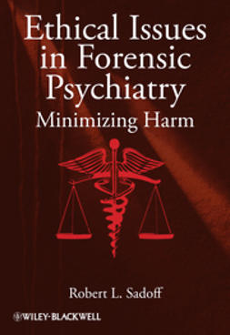 Sadoff, Robert L. - Ethical Issues in Forensic Psychiatry: Minimizing Harm, ebook