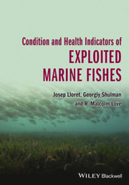Lloret, Josep - Condition and Health Indicators of Exploited Marine Fishes, ebook