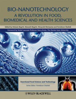 Bagchi, Debasis - Bio-Nanotechnology: A Revolution in Food, Biomedical and Health Sciences, ebook