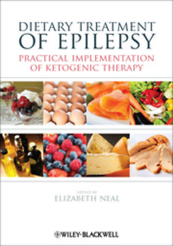 Neal, Elizabeth - Dietary Treatment of Epilepsy and other Neurological Disorders: A Practical Guide, ebook