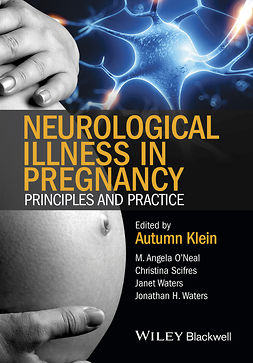 Klein, Autumn - Neurological Illness in Pregnancy: Principles and Practice, ebook
