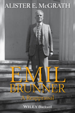 McGrath, Alister E. - Emil Brunner: A Reappraisal, ebook