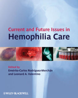 Rodriguez-Merchan, E. Carlos - Current and Future Issues in Haemophilia Care, ebook