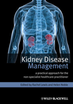 Lewis, Rachel - Kidney Disease Management: A Practical Approach for Non-Specialist Healthcare Practitioner, ebook
