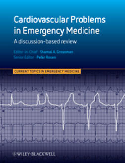 Grossman, Shamai - Cardiovascular Problems in Emergency Medicine: A Discussion-based Review, e-kirja