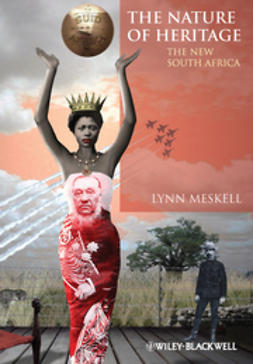 Meskell, Lynn - The Nature of Heritage: The New South Africa, e-bok