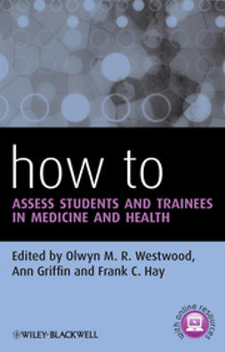 Westwood, Olwyn M.R. - How to Assess Students and Trainees in Medicine and Health, ebook