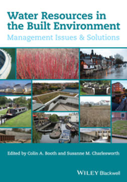 Booth, Colin A. - Water Resources in the Built Environment: Management Issues and Solutions, e-bok