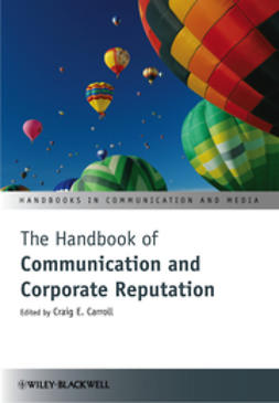 Carroll, Craig E. - The Handbook of Communication and Corporate Reputation, ebook