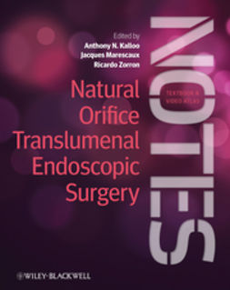 Kalloo, Anthony N. - Natural Orifice Translumenal Endoscopic Surgery: Textbook and Video Atlas, ebook