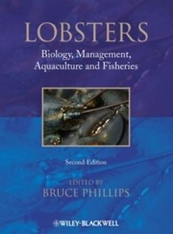 Phillips, Bruce - Lobsters: Biology, Management, Aquaculture & Fisheries, ebook