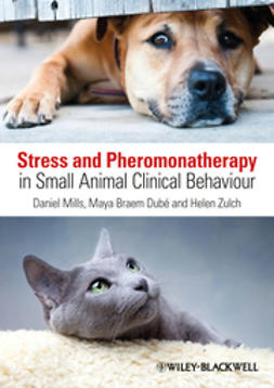 Mills, Daniel S. - Stress and Pheromonatherapy in Small Animal Clinical Behaviour, ebook