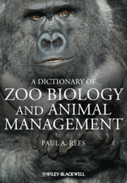 Rees, Paul A. - A Dictionary of Zoo Biology and Animal Management, ebook