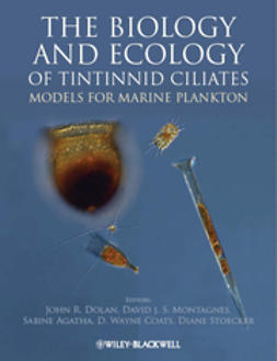 Dolan, John R. - The Biology and Ecology of Tintinnid Ciliates: Models for Marine Plankton, ebook