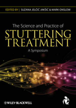 Jaksic, Suzana Jelcic - The Science and Practice of Stuttering Treatment: A Symposium, ebook