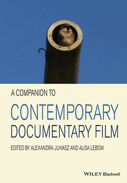 Juhasz, Alexandra - A Companion to Contemporary Documentary Film, ebook
